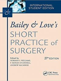 Bailey & Love's Short Practice of Surgery 27th ed. 2018