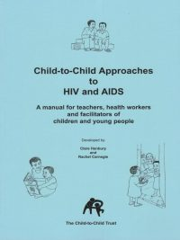 Child-to-Child Approaches to HIV and AIDS